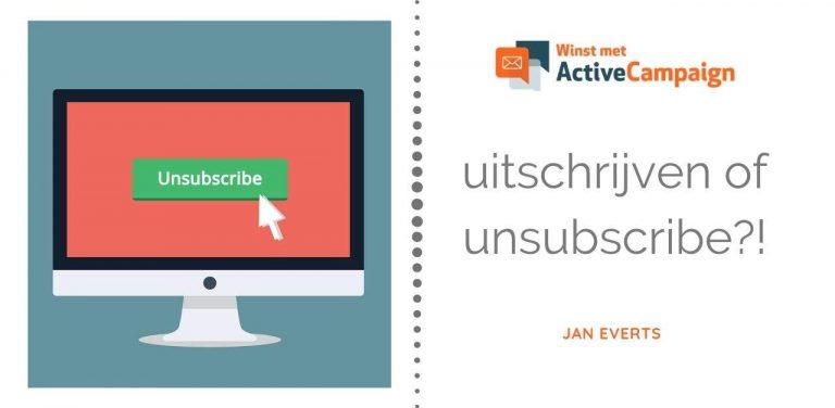 Hoe werkt uitschrijven of unsubscribe in ActiveCampaign eigenlijk?